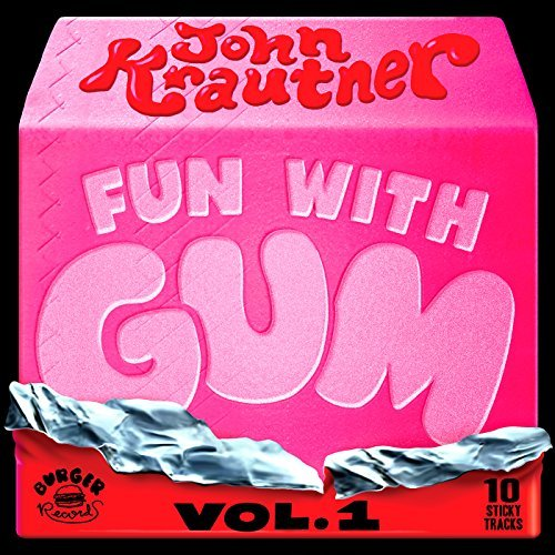 John Krautner Fun With Gum 1 Fun With Gum 1