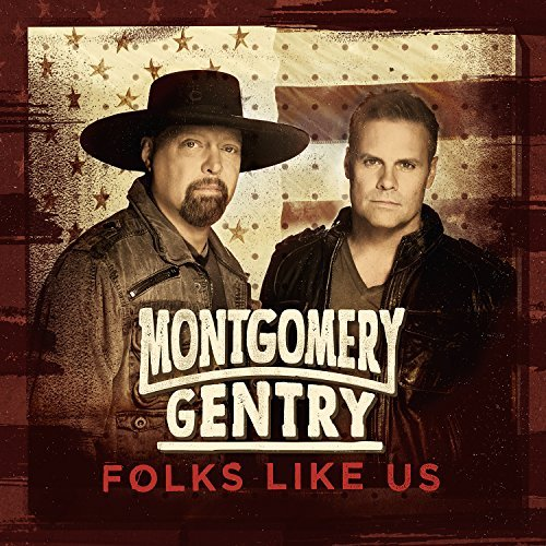 Montgomery Gentry Folks Like Us Folks Like Us