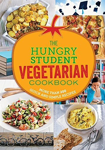 Spruce The Hungry Student Vegetarian More Than 200 Quick And Simple Recipes