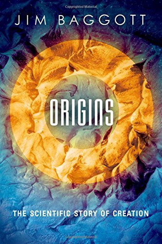 Jim Baggott Origins The Scientific Story Of Creation