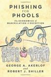 George A. Akerlof Phishing For Phools The Economics Of Manipulation And Deception