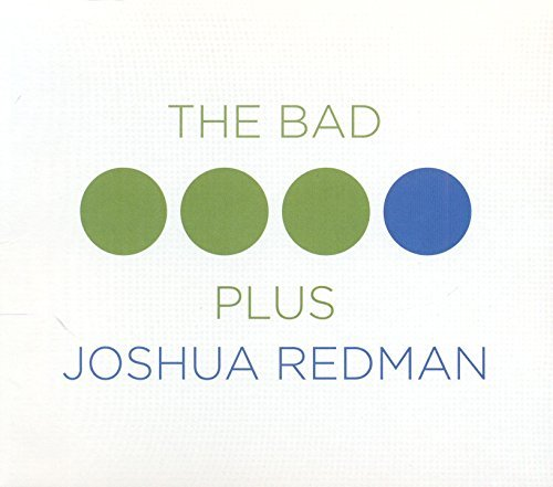 Joshua & The Bad Plus Redman Bad Plus Joshua Redman