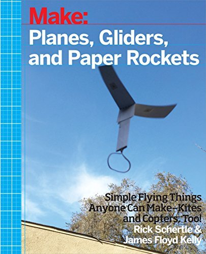 rick-schertle-planes-gliders-and-paper-rockets-simple-flying-things-anyone-can-make-kites-and-c