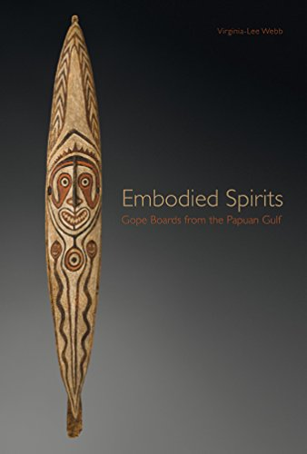 Virginia Lee Webb Embodied Spirits Gope Boards From The Papuan Gulf