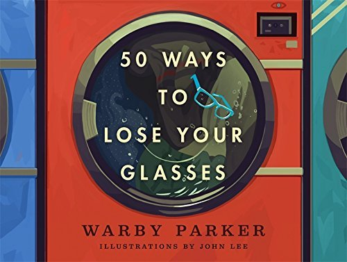 Warby Parker 50 Ways To Lose Your Glasses