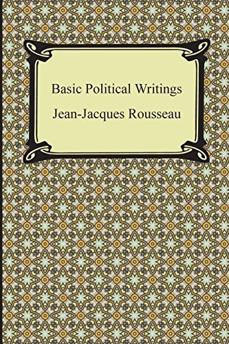 Jean Jacques Rousseau Basic Political Writings
