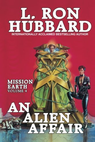 L. Ron Hubbard An Alien Affair Mission Earth Volume 4 Reissue