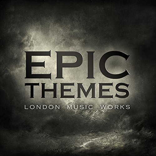 London Music Works Epic Themes