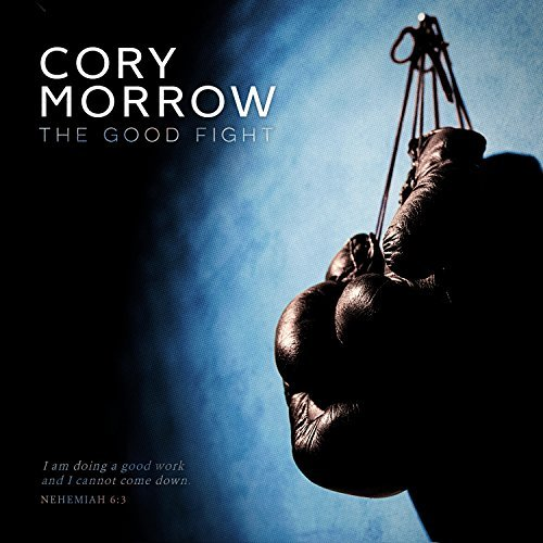 Cory Morrow Good Fight