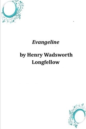 Henry Wadsworth Longfellow Evangeline