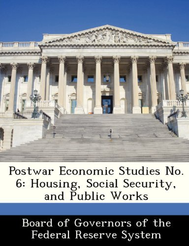 Board Of Governors Of The Federal Reserve Postwar Economic Studies No. 6 Housing Social Security & Public Works
