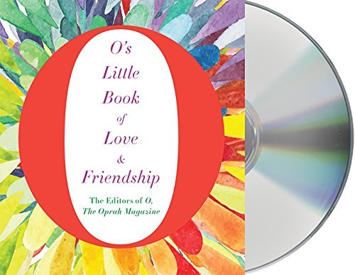O. The Oprah Magazine O's Little Book Of Love & Friendship