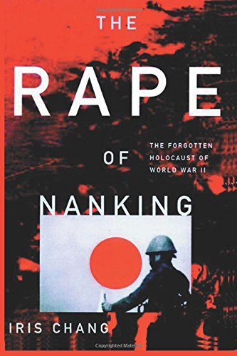 Iris Chang The Rape Of Nanking The Forgotten Holocaust Of Wor