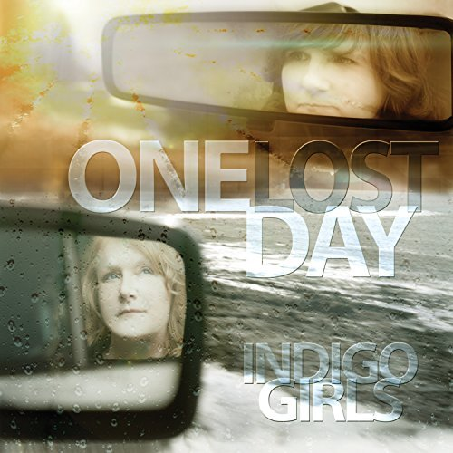 Indigo Girls One Lost Day One Lost Day