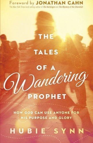 hubie-synn-the-tales-of-a-wandering-prophet-how-god-can-use-anyone-for-his-purpose-and-glory