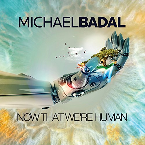 Michael Badal Now That We're Human