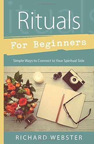 Richard Webster Rituals For Beginners Simple Ways To Connect To Your Spiritual Side