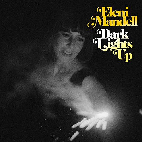 Eleni Mandell Dark Lights Up