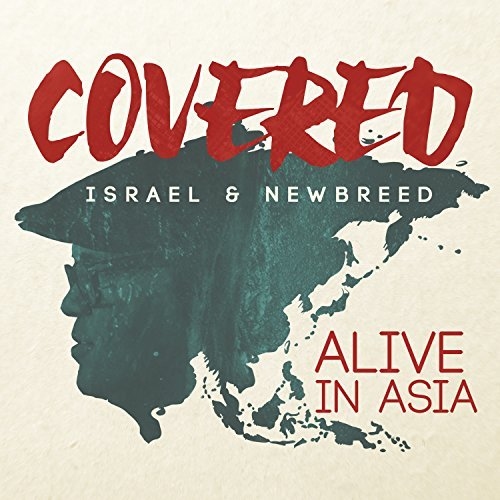 Israel & New Breed Covered Alive In Asia