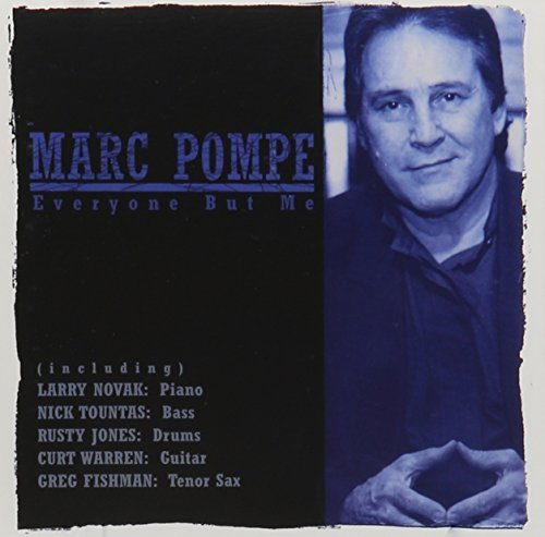 Marc Pompe Everyone But Me