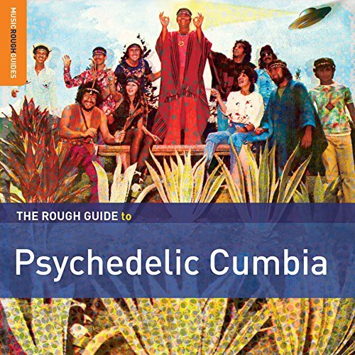 Rough Guide Psychedelic Cumbia Psychedelic Cumbia