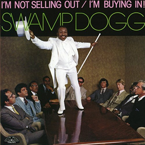 Swamp Dogg I'm Not Selling Out I'm Buyi Import Gbr
