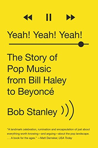 Bob Stanley Yeah! Yeah! Yeah! The Story Of Pop Music From Bill Haley To Beyonc?