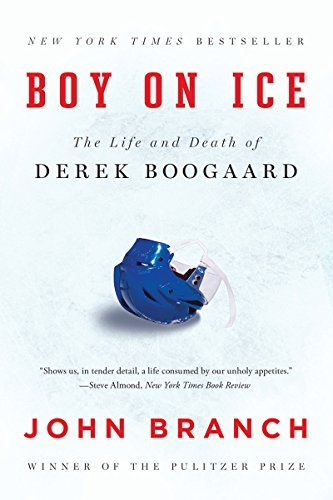 john-branch-boy-on-ice-the-life-and-death-of-derek-boogaard