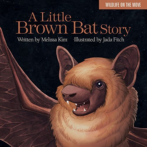Melissa Kim A Little Brown Bat Story