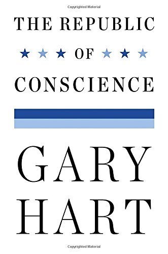 Gary Hart The Republic Of Conscience