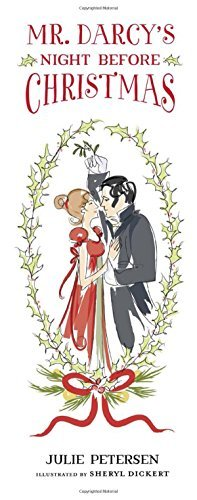 Julie Petersen Mr. Darcy's Night Before Christmas