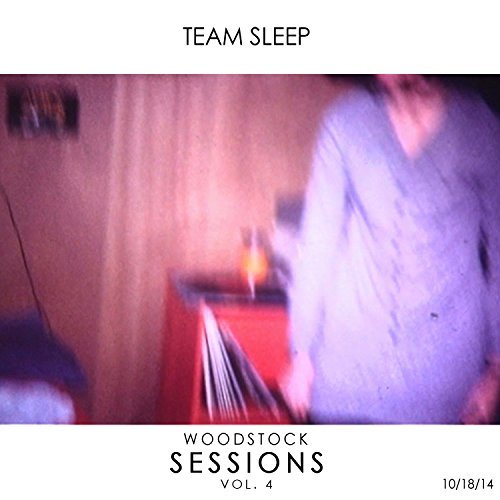 Team Sleep Woodstock Sessions Vol. 4 Woodstock Sessions Vol. 4