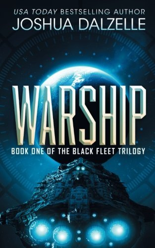 Joshua Dalzelle Warship Black Fleet Trilogy 1