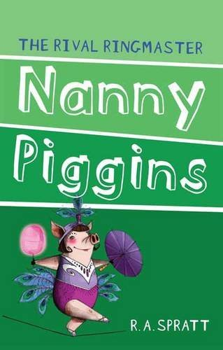 R. A. Spratt Nanny Piggins And The Rival Ringmaster 0002 Edition;revised