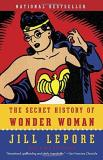 Jill Lepore The Secret History Of Wonder Woman