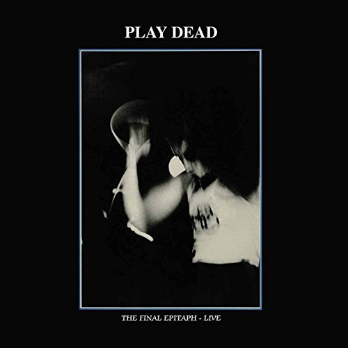 Album Art for Final Epitaph by PLAY DEAD
