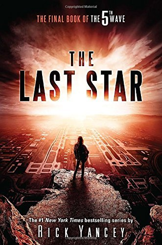 Rick Yancey The Last Star The Final Book Of The 5th Wave