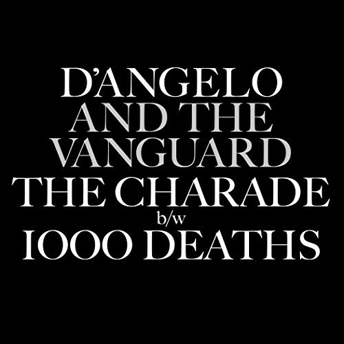 D'angelo & The Vanguard Charade 1000 Deaths