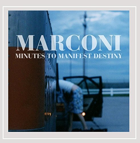 Marconi Minutes To Manifest Destiny