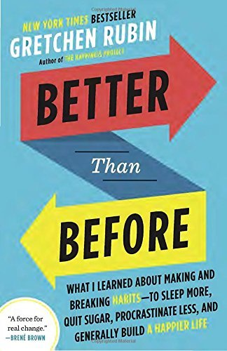 Gretchen Rubin Better Than Before What I Learned About Making And Breaking Habits