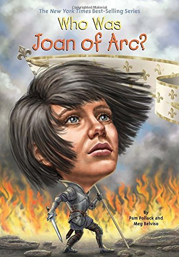 Pam Pollack Who Was Joan Of Arc?