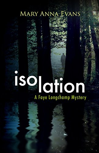 Mary Anna Evans Isolation A Faye Longchamp Mystery