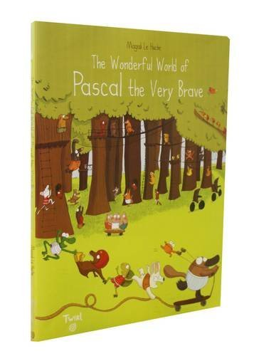 Magali Le Huche The Wonderful World Of Pascal The Very Brave