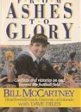 Bill Mccartney From Ashes To Glory Conflicts & Victories On & Beyond The Football Fie From Ashes To Glory