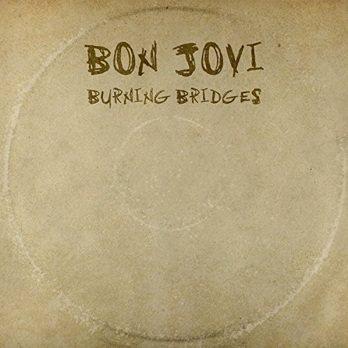 Bon Jovi Burning Bridges Burning Bridges