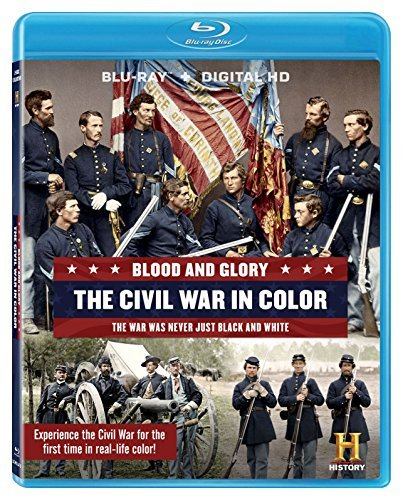 Blood & Glory The Civil War In Color Blood & Glory The Civil War In Color Blu Ray