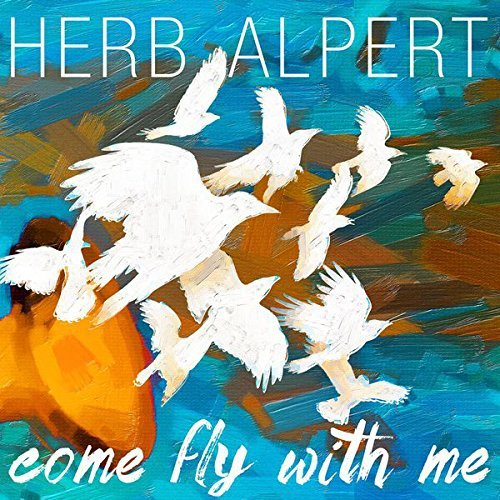 Herb Alpert Come Fly With Me