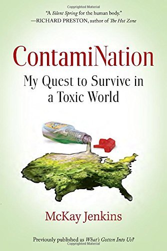 Mckay Jenkins Contamination My Quest To Survive In A Toxic World