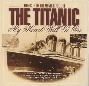 Titanic My Heart Will Go On Music From The Movie & The Era
