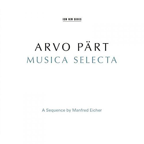 Arvo Part Arvo Part Musica Selecta A Sequence By Manfred Eicher 2 CD